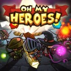 Oh My Heroes! – время героев
