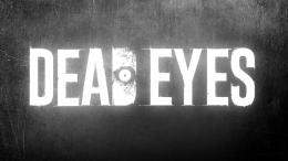 DEAD EYES - заставка