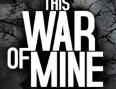 This War of Mine - суровая война